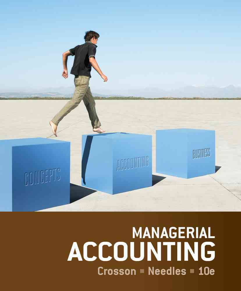 Managerial Accounting By Crosson, Susan V./ Needles, Belverd E.
