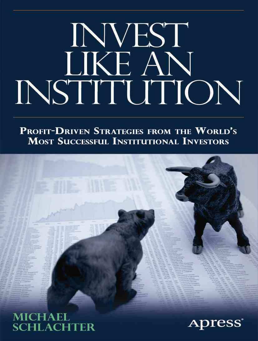 Invest Like an Institution By Schlachter, Michael C.